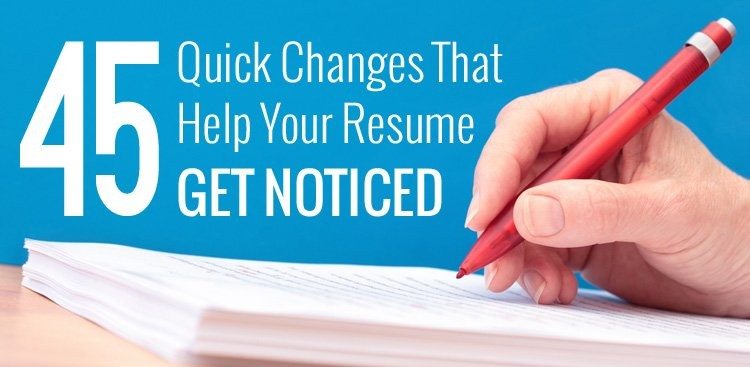 career guidance 45 quick changes that help your resume get noticed