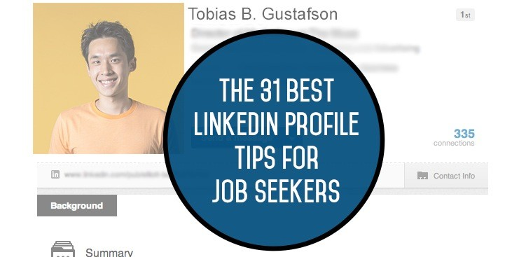 Career Guidance - The 31 Best LinkedIn Profile Tips for Job Seekers