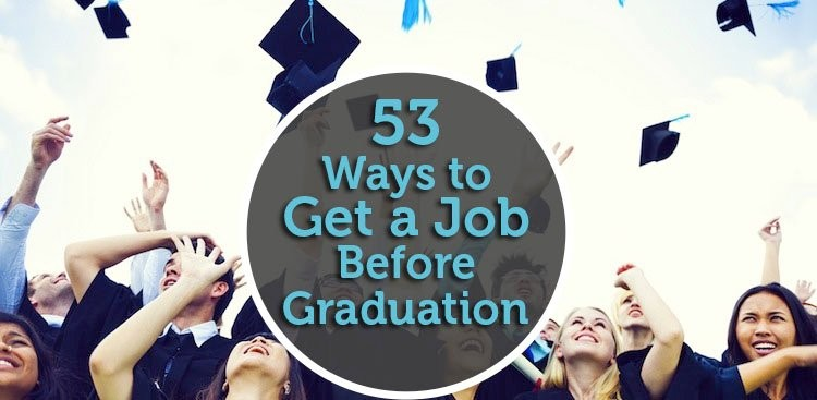 Career Guidance - 53 Ways to Get a Job Before Graduation