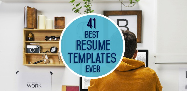 Career Guidance - The 41 Best Resume Templates Ever