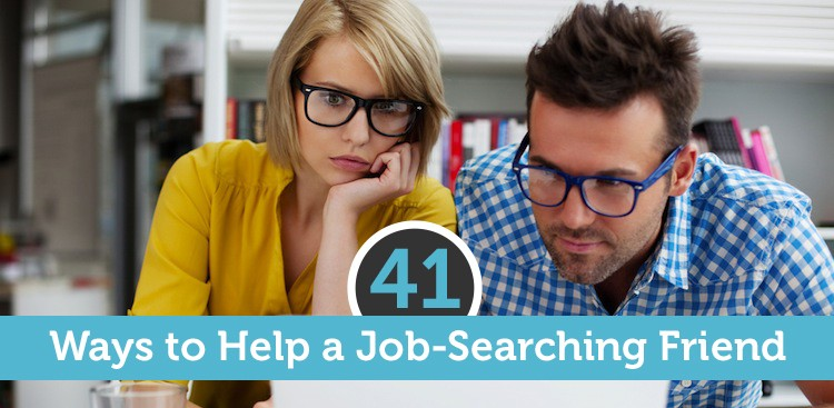 Career Guidance - 41 Ways to Help a Job-Searching Friend