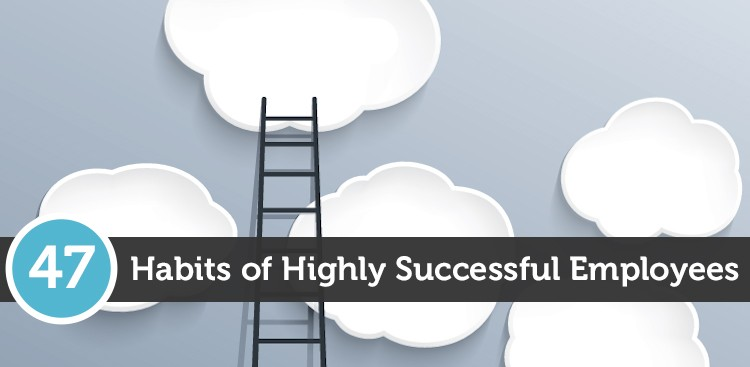 Career Guidance - 47 Habits of Highly Successful Employees