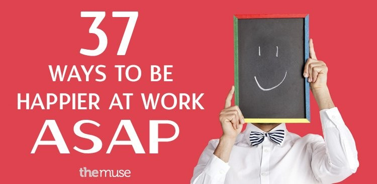 Career Guidance - 37 Ways to Be Happier at Work ASAP