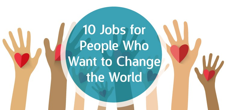 Career Guidance - 10 Jobs for People Who Want to Change the World