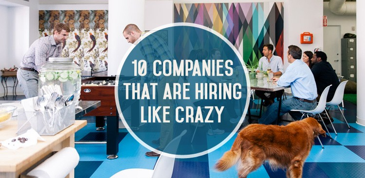 Career Guidance - 10 Companies That Are Hiring Like Crazy Right Now