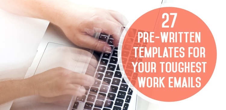 Career Guidance - 27 Pre-Written Templates for Your Toughest Work Emails