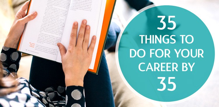 Career To-Do Checklist by Age 35 - The Muse