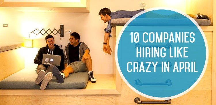 Best Companies Hiring in April - The Muse