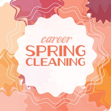 Career Guidance - Spring Cleaning—For Your Career!