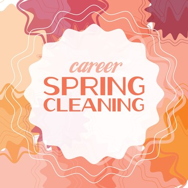 Spring Cleaning For Your Career