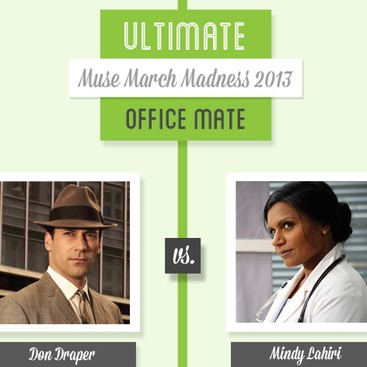 Career Guidance - Muse March Madness 2013: Don Draper vs. Mindy Lahiri