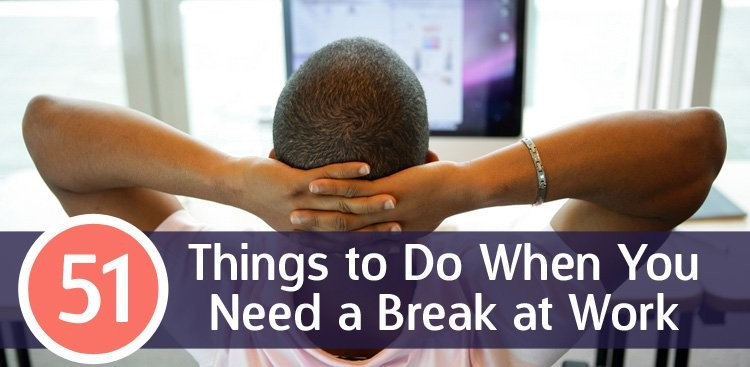 Career Guidance - Take Five: 51 Things to Do When You Need a Break at Work