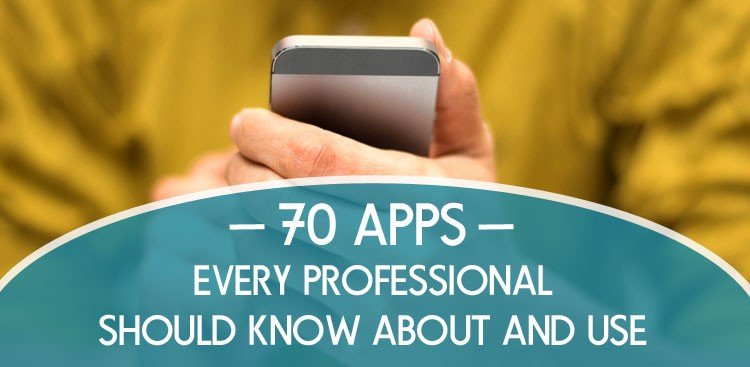 70 Apps Every Professional Should Know About and Use