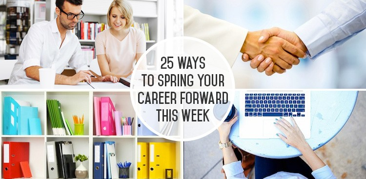 Career Guidance - 25 Ways to Spring Your Career Forward This Week
