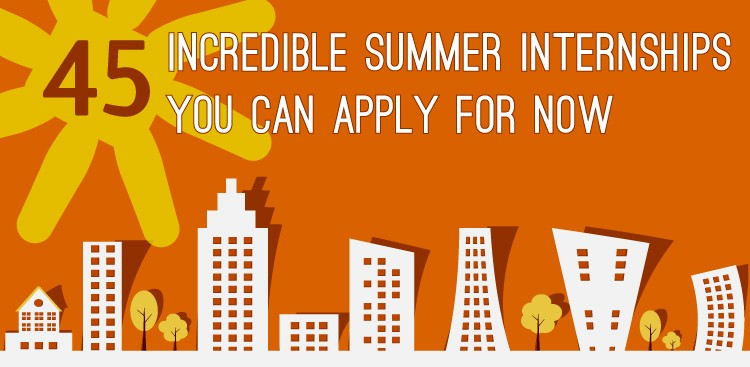 Career Guidance - 45 Incredible Summer Internships You Can Apply For Now