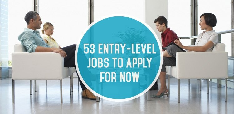 50 Plus Incredible Entry Level Jobs You Can Apply For Now