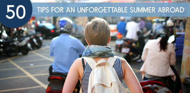 Career Guidance - 50 Tips for an Unforgettable Summer Abroad