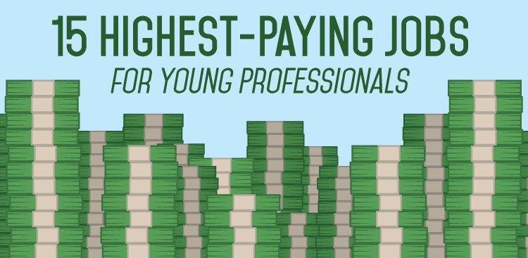 Career Guidance - The 15 Highest-Paying Jobs for Young Professionals