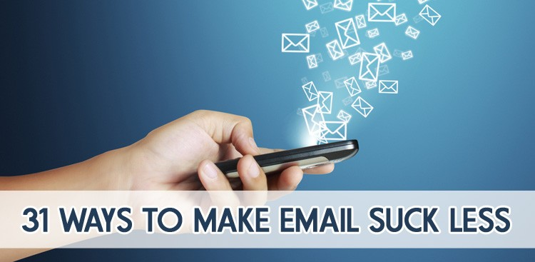 Career Guidance - 31 Ways to Make Email Suck Less