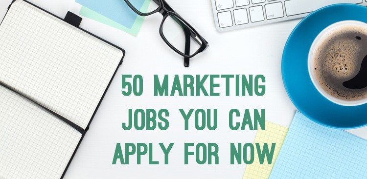 Career Guidance - 50 Awesome Marketing Jobs You Can Apply for Now