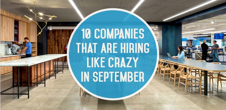 Career Guidance - 10 Companies That Are Hiring Like Crazy in September
