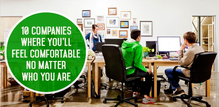 Career Guidance - 10 Companies Where You'll Feel Comfortable No Matter Who You Are