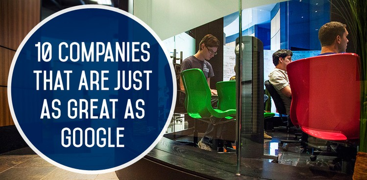 Career Guidance - 10 Companies That Are Just as Great as Google (and Hiring Now!)