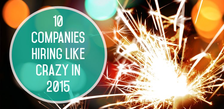 Career Guidance - 10 Companies Hiring Like Crazy in 2015