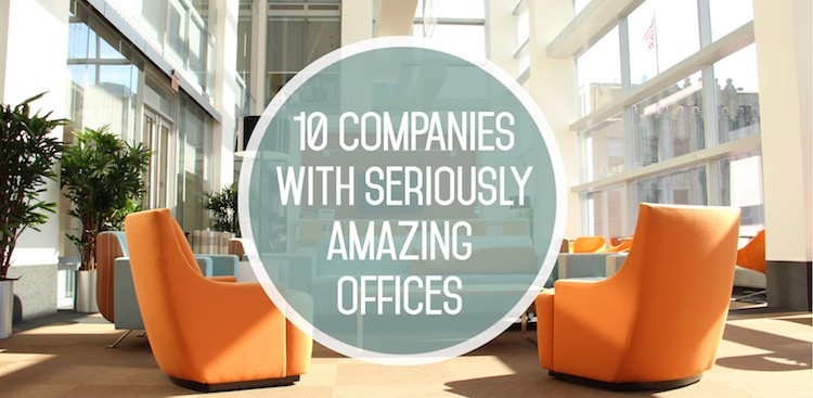 Career Guidance - 10 Companies With Seriously Amazing Offices (and Job Openings!)