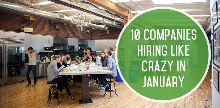 Career Guidance - 10 Companies Hiring Like Crazy in January