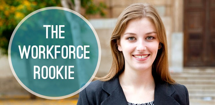 Career Guidance - The Workforce Rookie: 4 Ways to Get From the Job You Have to the Job You Want