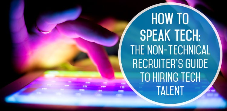 Career Guidance - How to Speak Tech: The Non-Technical Recruiter's Guide to Hiring Tech Talent