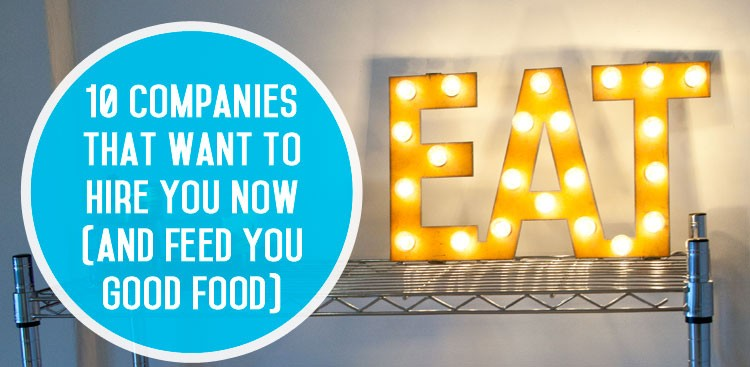Food Companies - Companies That Love Food - The Muse