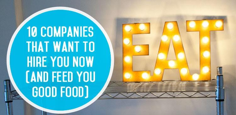 Food Companies - Companies That Love Food - The Muse