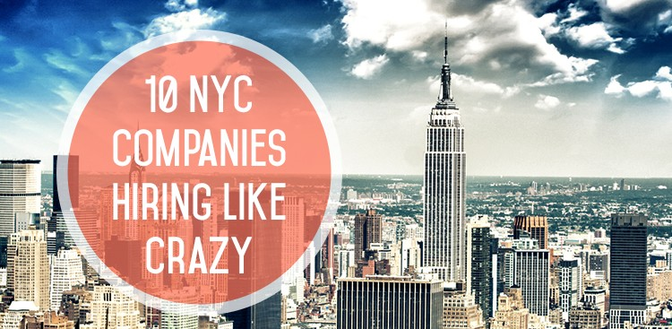 Career Guidance - 10 NYC Companies Hiring Like Crazy in July