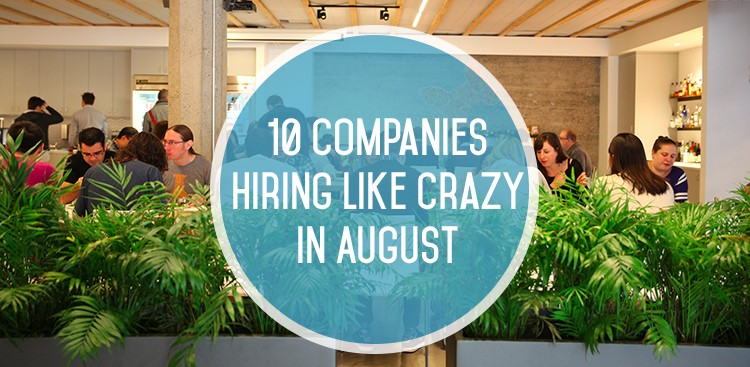 Career Guidance - 10 Companies Hiring Like Crazy in August