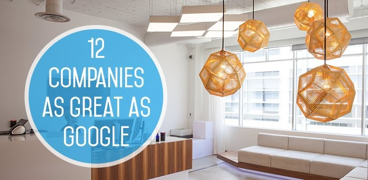 Career Guidance - 12 Companies That Are as Great as Google (and Hiring Now!)