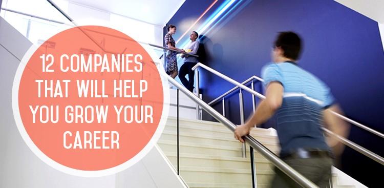 Companies to grow your career.