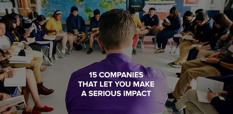 Companies That Let You Make an Impact
