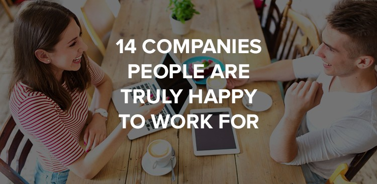 14 Companies That Employees Love Working For