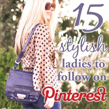 Career Guidance - 15 Stylish Ladies to Follow on Pinterest