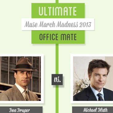 Career Guidance - Muse March Madness 2013: Don Draper vs. Michael Bluth