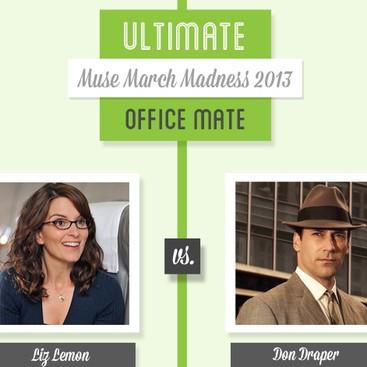 Career Guidance - Muse March Madness 2013: Liz Lemon vs. Don Draper