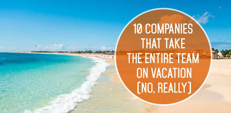 Best Companies to Work For - Company Retreats - The Muse