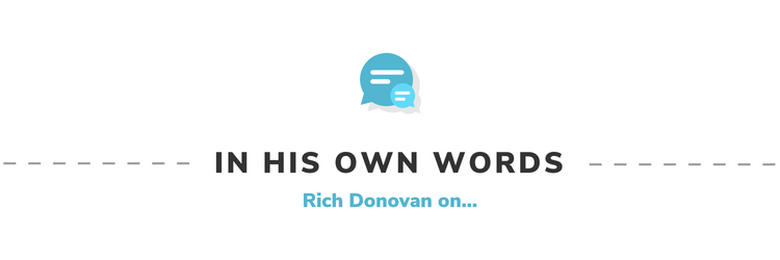 In His Own Words: Rich Donovan on...