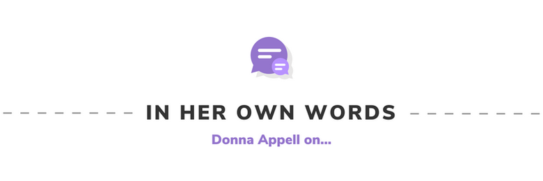 In Her Own Words: Donna Appell on...
